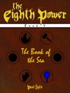 The Eighth Power Book V The Book Of The Sea