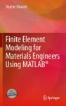 Finite Element Modeling For Materials Engineers Using MATLAB