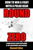 How To Win a Fight With a Polar Bear: Round Zero