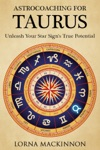 AstroCoaching For Taurus Unleash Your Star Signs True Potential
