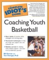 The Complete Idiots Guide To Coaching Youth Basketball