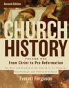 Church History Volume One From Christ To The Pre-Reformation