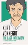 Kurt Vonnegut The Last Interview