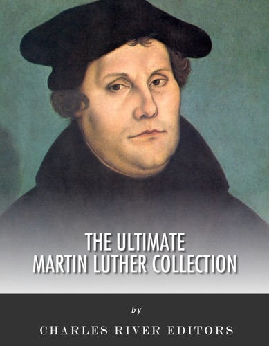 The Ultimate Martin Luther Collection