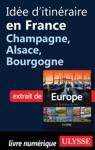 Ide Ditinraire En France - Champagne Alsace Bourgogne