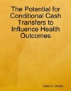 The Potential For Conditional Cash Transfers To Influence Health Outcomes
