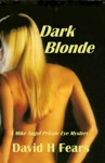 Dark Blonde A Mike Angel Private Eye Mystery