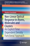 Non-Linear Optical Response In Atoms Molecules And Clusters