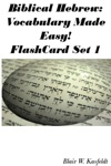Biblical Hebrew Vocabulary Made Easy Flash Cards Set 1