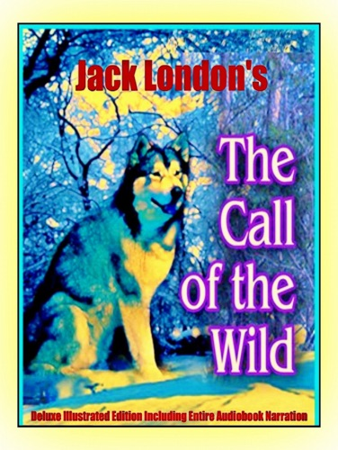 The Call Of The Wild Childrens Unabridged Classic Deluxe Edition