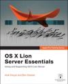 OS X Lion Server Essentials Using And Supporting OS X Lion Server
