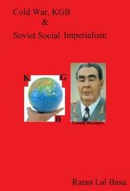 COLD WAR, KGB & SOVIET SOCIAL IMPERIALISM