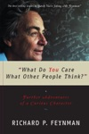What Do You Care What Other People Think Further Adventures Of A Curious Character