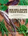 The Beginners Guide To Growing Heirloom Vegetables