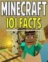 101 Minecraft Facts That Will Blow Your Mind