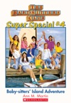 The Baby-Sitters Club Super Special 4 Baby-Sitters Island Adventure