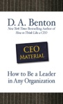 CEO Material How To Be A Leader In Any Organization