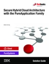 Secure Hybrid Cloud Architecture With The PureApplication Family