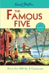 Famous Five 5 Five Go Off In A Caravan