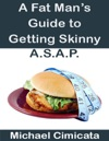 A Fat Mans Guide To Getting Skinny ASAP