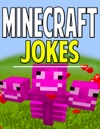 Minecraft Joke Book Hilarious Jokes Thatll Keep You Laughing