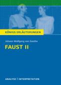 Faust II von Johann Wolfgang von Goethe. Königs Erläuterungen.