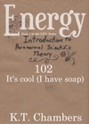 Energy 102 - Its Cool I Have Soap