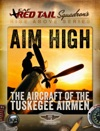 Aim High - The Aircraft Of The Tuskegee Airmen