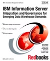 IBM Information Server Integration And Governance For Emerging Data Warehouse Demands