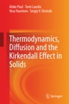 Thermodynamics Diffusion And The Kirkendall Effect In Solids