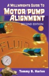 A Millwrights Guide To Motor Pump Alignment