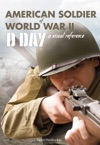 American Soldier Of WWII D-Day A Visual Reference