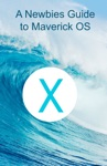 A Newbies Guide To OS X Mavericks