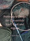 Preliminary Design For Convertible Scarf Coat And Afghan