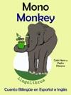 Cuento Bilinge En Espaol E Ingls Mono - Monkey Coleccin Aprender Ingls