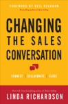 Changing The Sales Conversation Connect Collaborate And Close