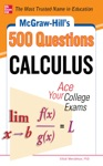 McGraw-Hills 500 College Calculus Questions To Know By Test Day