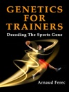 GENETICS FOR TRAINERS Decoding The Sports Genes