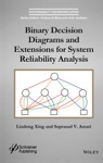 Binary Decision Diagrams And Extensions For System Reliability Analysis