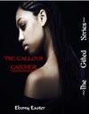 The Callous Catcher