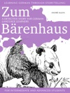 Learning German Through Storytelling Zum Brenhaus  A Detective Story For German Language Learners For Intermediate And Advanced Students