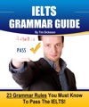 IELTS Grammar Guide 23 Rules You Must Know To Guarantee Your Success On The IELTS Exam