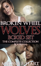 BROKEN WHEEL WOLVES: BOXED SET (THE COMPLETE COLLECTION, BOOKS 1-6) (WEREWOLF ROMANCE - PARANORMAL ROMANCE)
