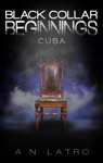 Black Collar Beginnings Cuba