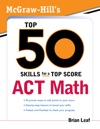 McGraw-Hills Top 50 Skills For A Top Score ACT Math