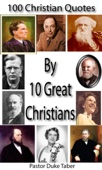 100 Christian Quotes by 10 Great Christians