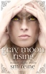 Gray Moon Rising