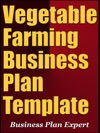 Vegetable Farming Company Business Plan Template Including 6 Special Bonuses