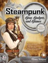 Steampunk Gear Gadgets And Gizmos A Makers Guide To Creating Modern Artifacts