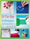 24 Tie-Dye Techniques Free Tie-Dye Patterns